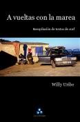 A vueltas con la marea. Willy Uribe, 2010. Ed. La Circular