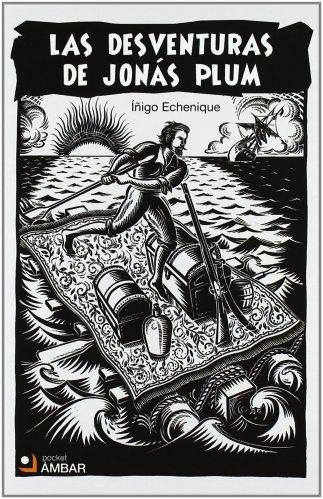 Las desventuras de Jonas Plum. Iñigo Echenique. Ediciones Ámbar