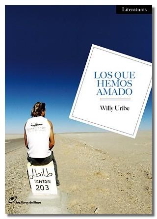 Los que hemos amado, de Willy Uribe. Los Libros del Lince, 2011.