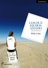 Los que hemos amado, de Willy Uribe. (Los Libros del Lince, 2011)
