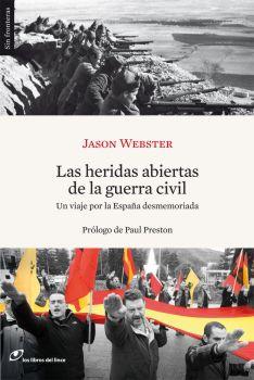 Las heridas abiertas  de la guerra civil. Jason Webster. Los Libros del Lince.