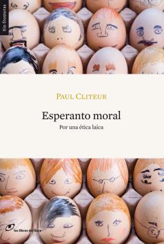 Esperanto moral. Paul Cliteur. Los Libros del Lince.