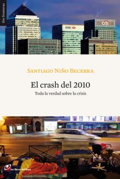 El crash del 2010. Santiago Niño  Becerra. Los Libros del Lince.