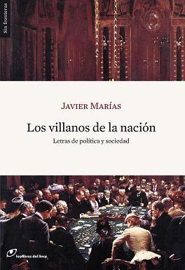 Los villanos de la nación. Javier Marías. Los Libros del Lince.