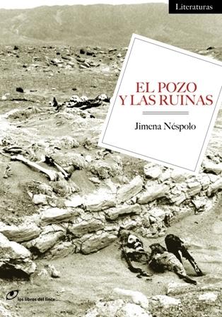 El pozo y las ruinas. Jimena Nespolo. Los Libros del Lince.