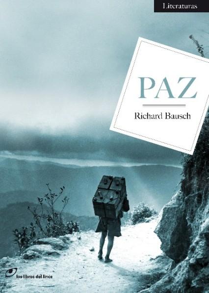 Paz. Richard Bausch. Los Libros del Lince.