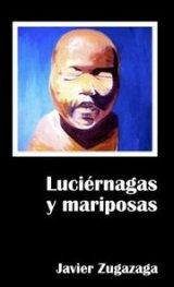 Luciernagas y Mariposas. Javi Zugaza