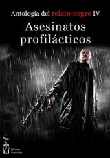 Asesinatos profilacticos. Ediciones Irreverentes.