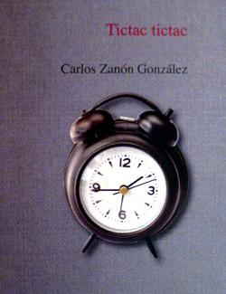 Carlos Zanón. Tictac tictac (Ediciones Carena, 2010)