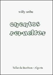 Cuentos Revueltos, de Willy Uribe (Colecciones del Taller de Escritura de Algorta, 1986. Imprenta Amado. Bilbao).