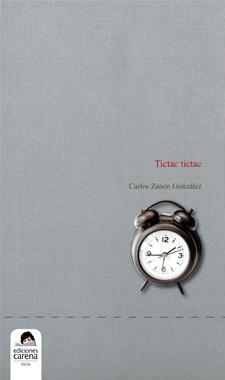 Tictac Tictac. Carlos Zanón. (Ediciones Carena, 2010)