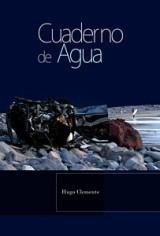 Cuaderno de agua. Hugo Clemente. Canalla ediciones, 2012. Tengo Sitio Libre. Blog de Willy Uribe
