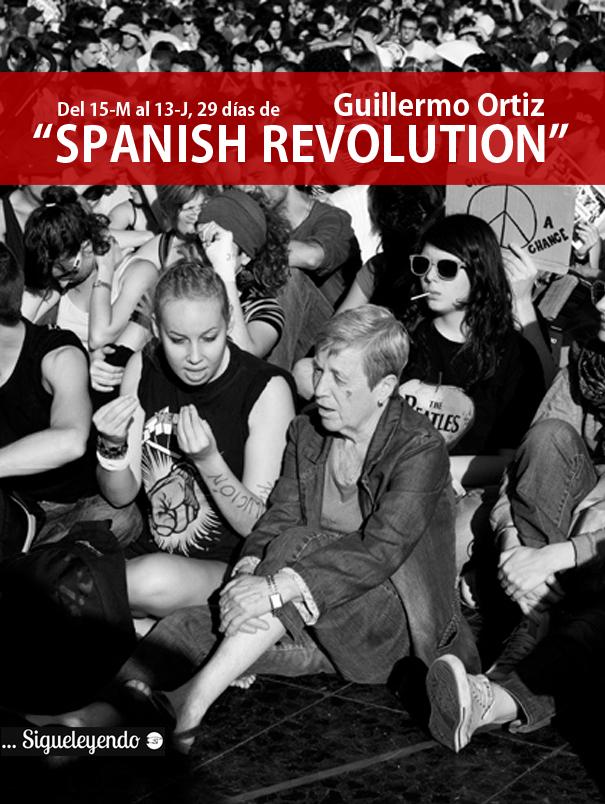 """29 días de """"Spanish Revolution"""". Guillermo Ortiz. Tengo Sitio Libre. Blog de Willy Uribe"""