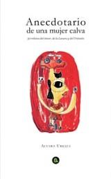 Anecdotario de una mujer calva. Alvaro Urkiza. La ediciones del Albatros, 2012.