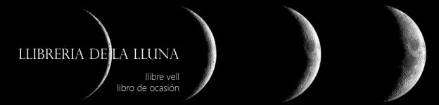 Llibreria de la Lluna.  Llibre vell. Libro de ocasión.  Aceptamos y agradecemos donaciones de libros.  Carrer de la Lluna, 1. Barcelona, 08001.
