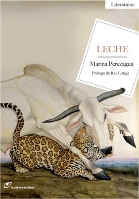 Leche. Marina Perezagua. Ed. Los Libros del Lince.