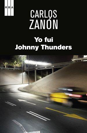 Yo fui Johnny Thunders de Carlos Zanón. Tengo Sitio Libre. Blog de Willy Uribe