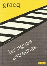 Julien Gracq. Las aguas estrechas. Árdora Ediciones, 2002.