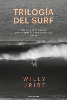 Trilogía del surf. Willy Uribe